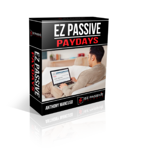 EZ Passive Paydays Early Bird + Review